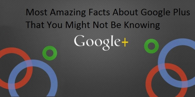 Most-Amazing-Facts-About-Google-Plus